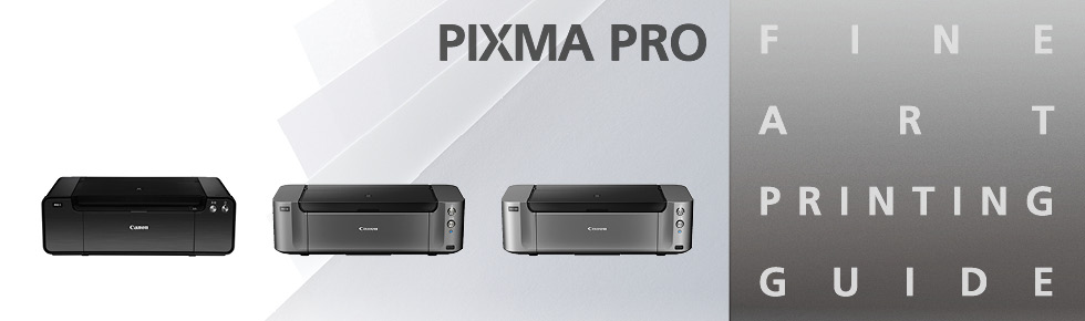 PIXMA PRO FINE ART PRINTING GUIDE