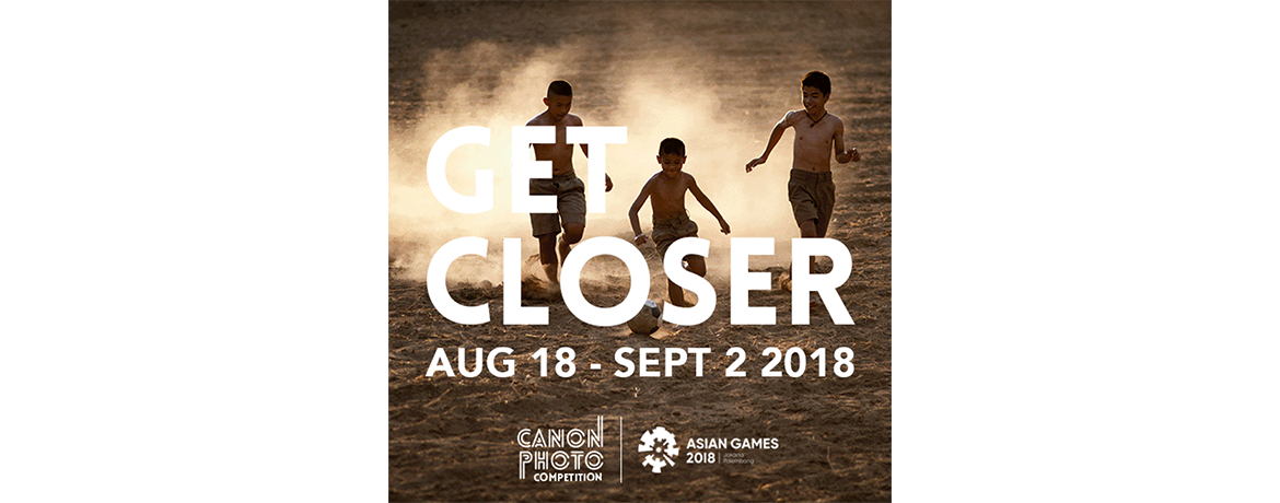 Get Closer to the Asian Games with Canon