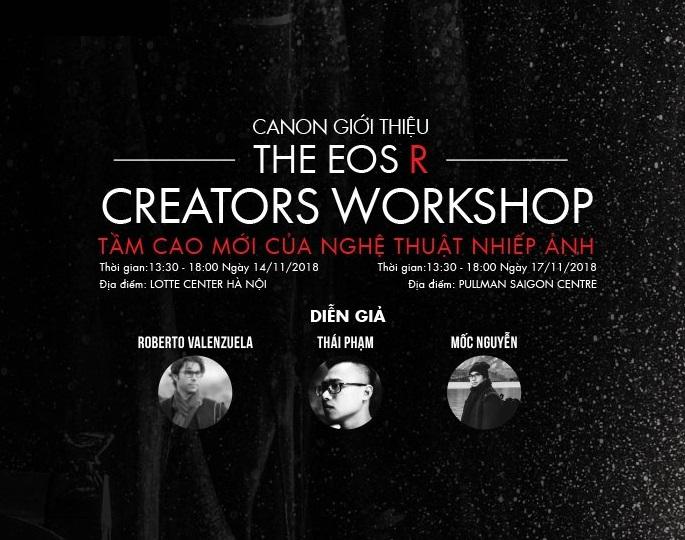 THE EOS R CREATORS WORKSHOP - TẦM CAO MỚI CỦA NGHỆ THUẬT NHIẾP ẢNH